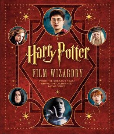 Harry Potter Film Wizardry by Brian Sibley & Minalima