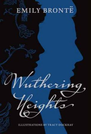 Wuthering Heights by Emily Bronte & Tracy Dockray
