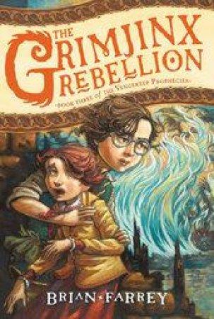 The Grimjinx Rebellion by Brian Farrey & Brett Helquist