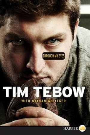 Through My Eyes by Tim Tebow & Nathan Whitaker
