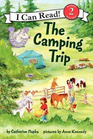 The Camping Trip by Catherine Hapka & Anne Kennedy