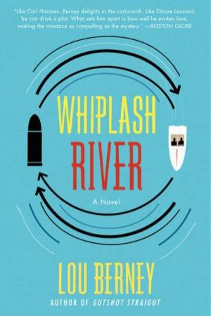 Whiplash River by Lou Berney