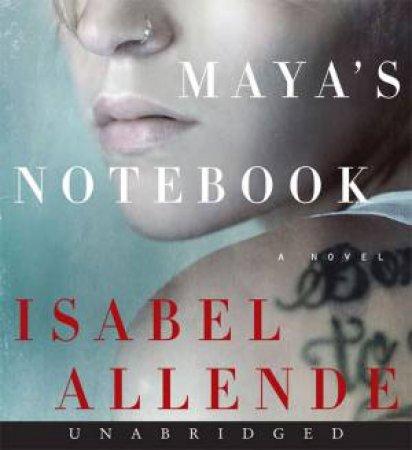 Maya's Notebook by Isabel Allende & Maria Cabezas & Anne McLean