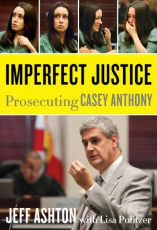 Imperfect Justice by Jeff Ashton & Lisa Pulitzer