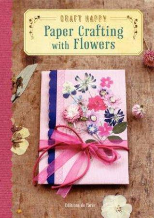 Paper Crafting With Flowers by Mayumi Akagi & Chihiro Yoshii