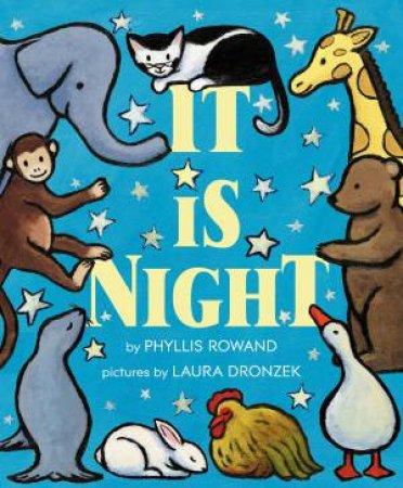 It Is Night by Laura Dronzek & Phyllis Rowand