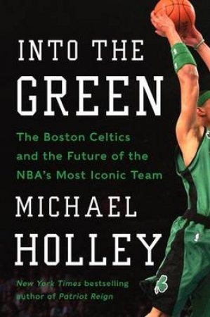 Into the Green by Michael Holley