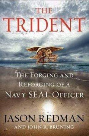 The Trident by Jason Redman & John R. Bruning & Robert M. Gates & Erik Bergmann