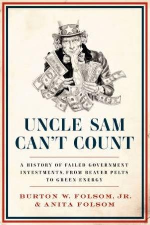 Uncle Sam Can't Count by Burton W. Folsom & Anita Folsom
