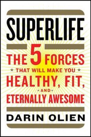 Superlife by Darin Olien