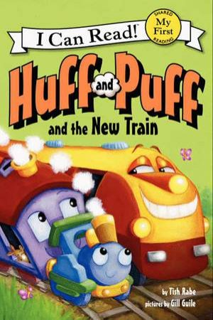 Huff and Puff and the New Train by Tish Rabe & Gill Guile