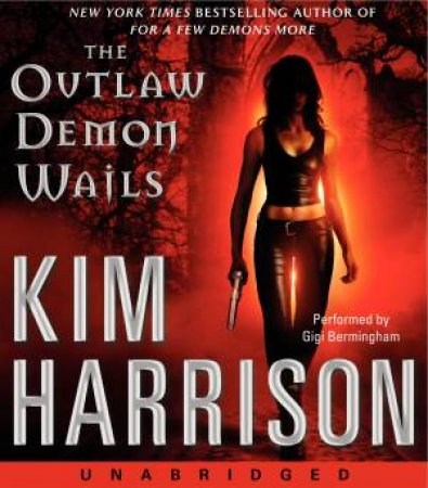 The Outlaw Demon Wails by Kim Harrison & Gigi Bermingham