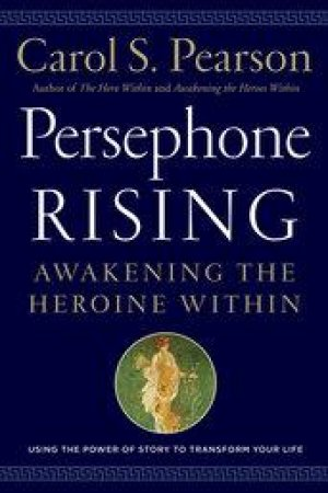Persephone Rising by Carol S. Pearson