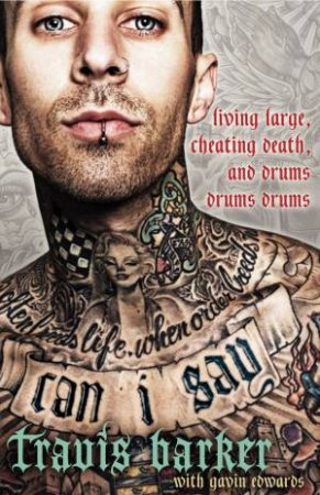 Can I Say by Travis Barker & Gavin Edwards