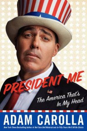 President Me by Adam Carolla