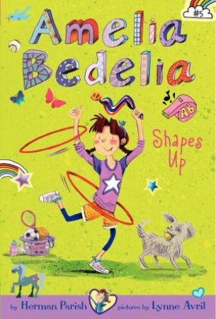 Amelia Bedelia Shapes Up by Herman Parish & Lynne Avril