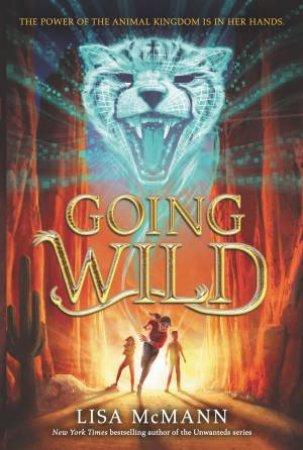 Going Wild by Lisa McMann