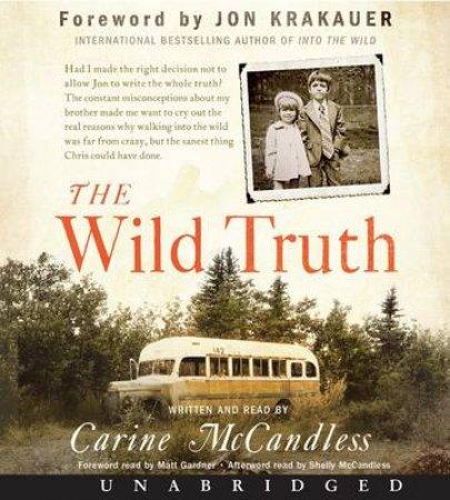 The Wild Truth by Carine McCandless & Matt Gardner & Shelly McCandless