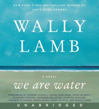 We Are Water by Wally Lamb & George Guidall & Maggi-Meg Reed & Tavia Gilbert & Richard Ferrone
