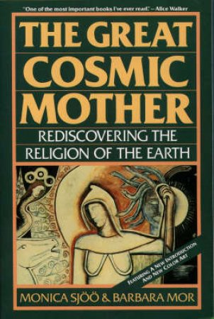 The Great Cosmic Mother by Monica Sjoo & Barbara Mor