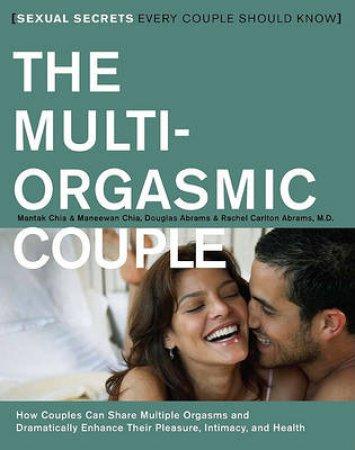 The Multi-Orgasmic Couple by Mantak Chia & Maneewan Chia & Douglas Abrams & Rachel Abrams
