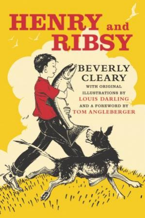 Henry and Ribsy by Beverly Cleary & Louis Darling