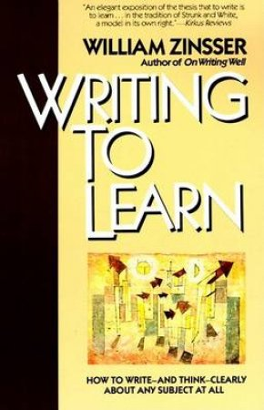 Writing to Learn by William Knowlton Zinsser
