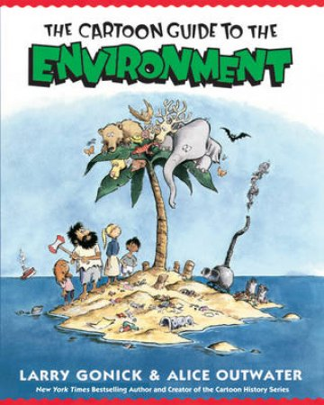 The Cartoon Guide to the Environment by Larry Gonick & Alice Outwater