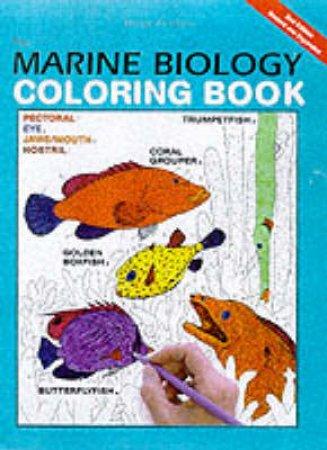 The Marine Biology Coloring Book by Thomas M. Niesen & Wynn Kapit & Carla J. Simmons & Lauren Hanson