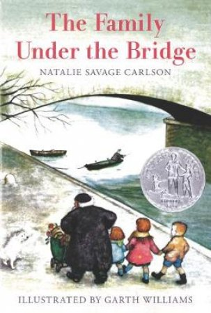 The Family Under the Bridge by Natalie Savage Carlson & Garth Williams