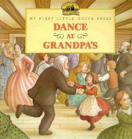 Dance at Grandpa's by Laura Ingalls Wilder & Renee Graef