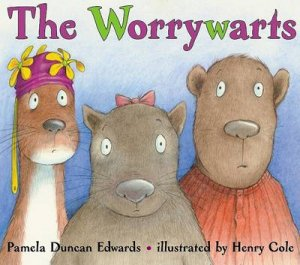 The Worrywarts by Pamela Duncan Edwards & Henry Cole