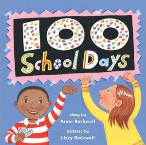 100 School Days by Anne F. Rockwell & Lizzy Rockwell
