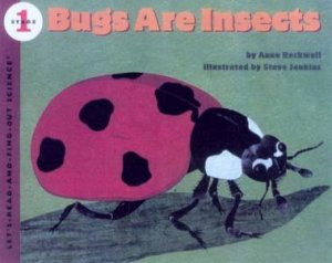 Bugs Are Insects by Anne F. Rockwell & Steve Jenkins
