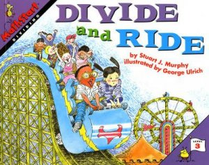 Divide and Ride by Stuart J. Murphy & George Ulrich