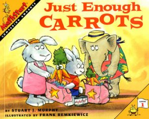 Just Enough Carrots by Stuart J. Murphy & Frank Remkiewicz