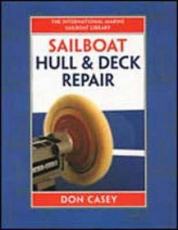 Sailboat Hull & Deck Repair by Don Casey
