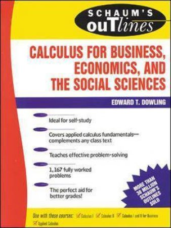 Schaum's Outline of Theory and Problems of Calculus for Business, Economics, and the Social Sciences by Edward T. Dowling