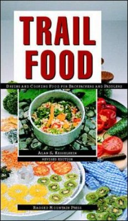 Trail Food by Alan S. Kesselheim