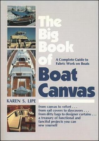 The Big Book of Boat Canvas by Karen S. Lipe & Cynthia Taylor Dax