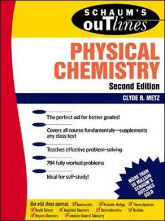 Schaum's Outline of Theory and Problems of Physical Chemistry by Clyde R. Metz