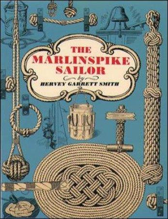 The Marlinspike Sailor by Hervey Garrett Smith
