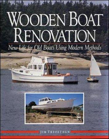 Wooden Boat Renovation by Jim Trefethen & Clint Trefethen