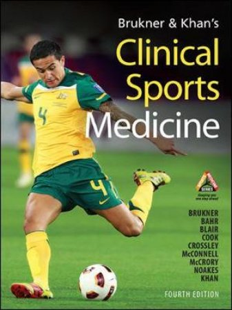 Clinical Sports Medicine by Peter Brukner & Karim Khan