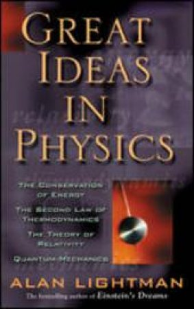 Great Ideas in Physics by Alan Lightman