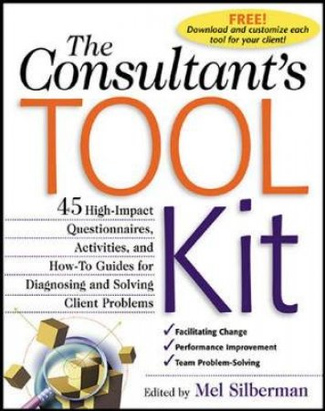 The Consultant's Tool Kit by Melvin L. Silberman