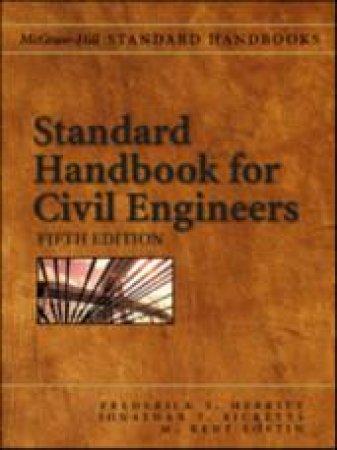 Standard Handbook for Civil Engineers by Jonathan T. Ricketts & M. Kent Loftin & Frederick S. Merritt