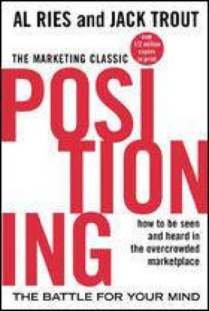 Positioning by Al Ries & Jack Trout