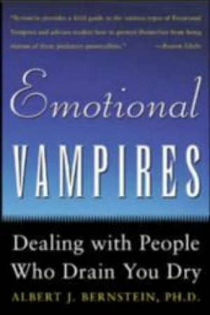 Emotional Vampires by Albert J. Bernstein
