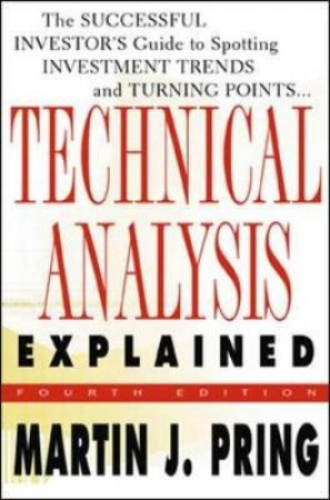 Technical Analysis Explained by Martin J. Pring